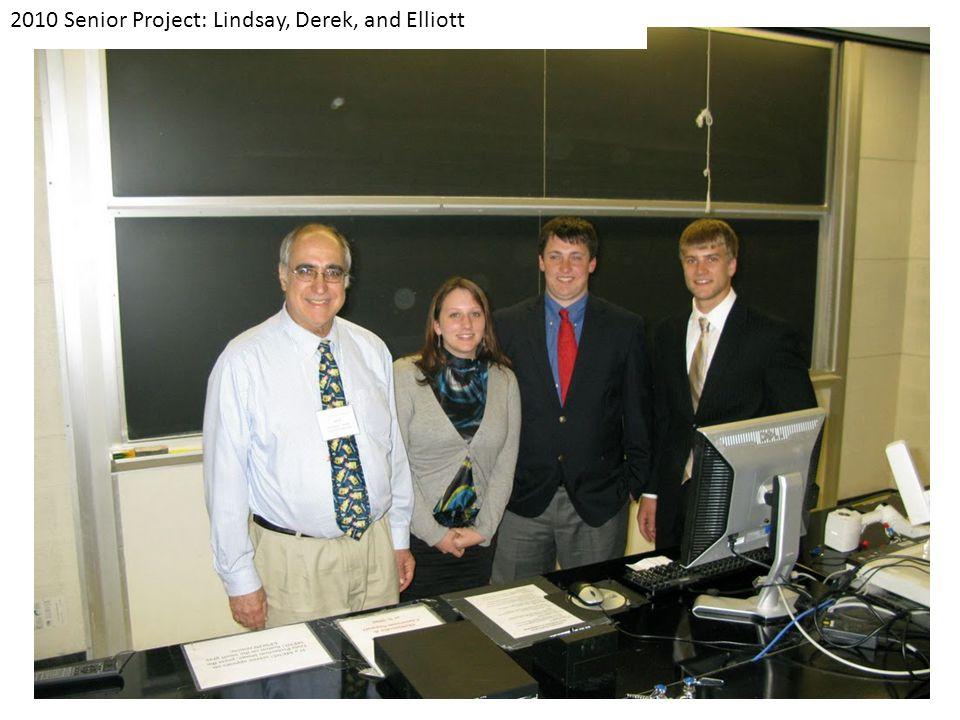 2010 Senior Project: Lindsay, Derek, and Elliott