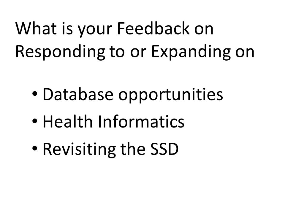 What is your Feedback on Responding to or Expanding on Database opportunities Health Informatics Revisiting the SSD