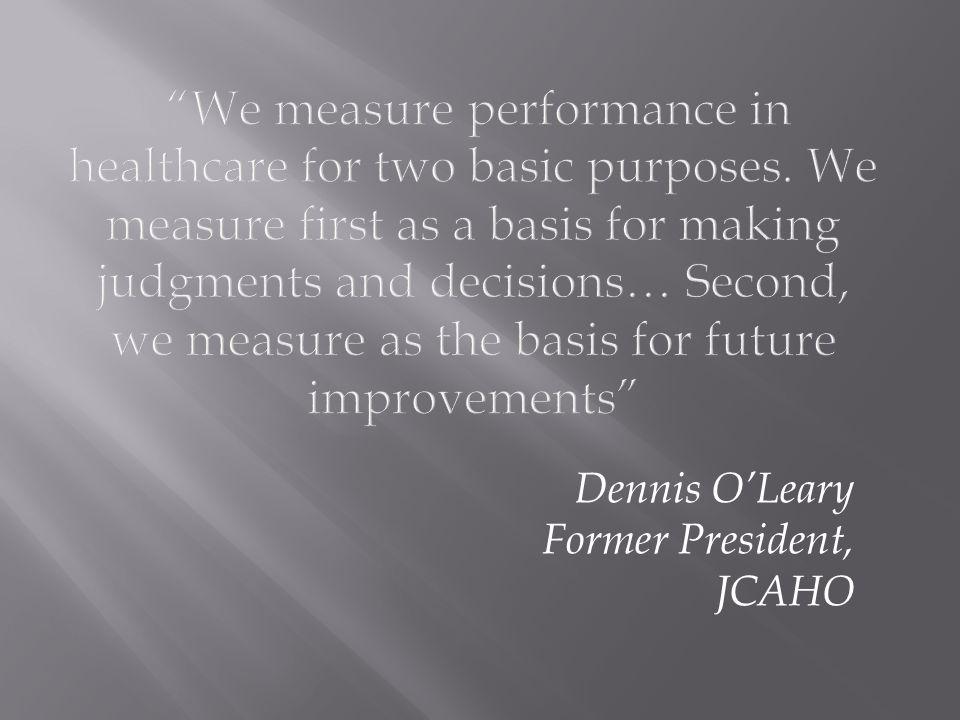 Dennis O'Leary Former President, JCAHO