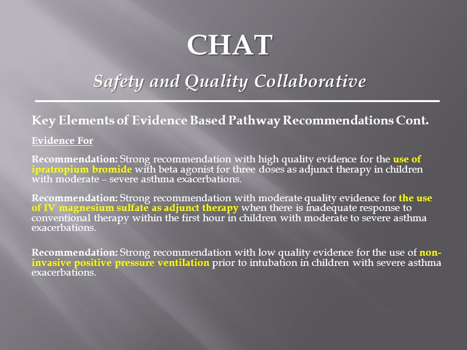 Key Elements of Evidence Based Pathway Recommendations Cont. Evidence For Recommendation: Strong recommendation with high quality evidence for the use