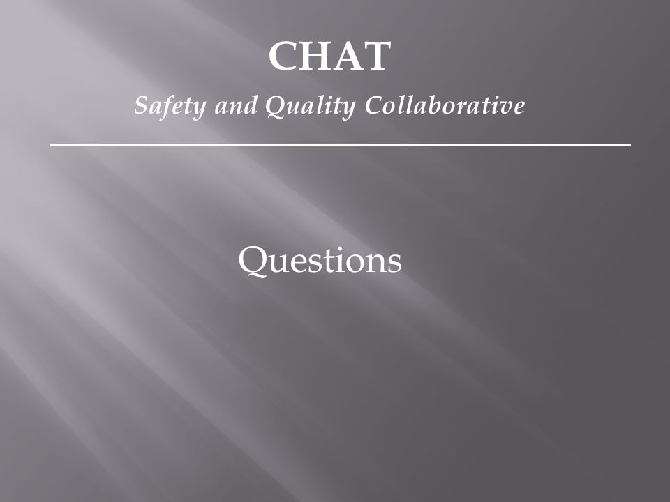 Questions CHAT Safety and Quality Collaborative