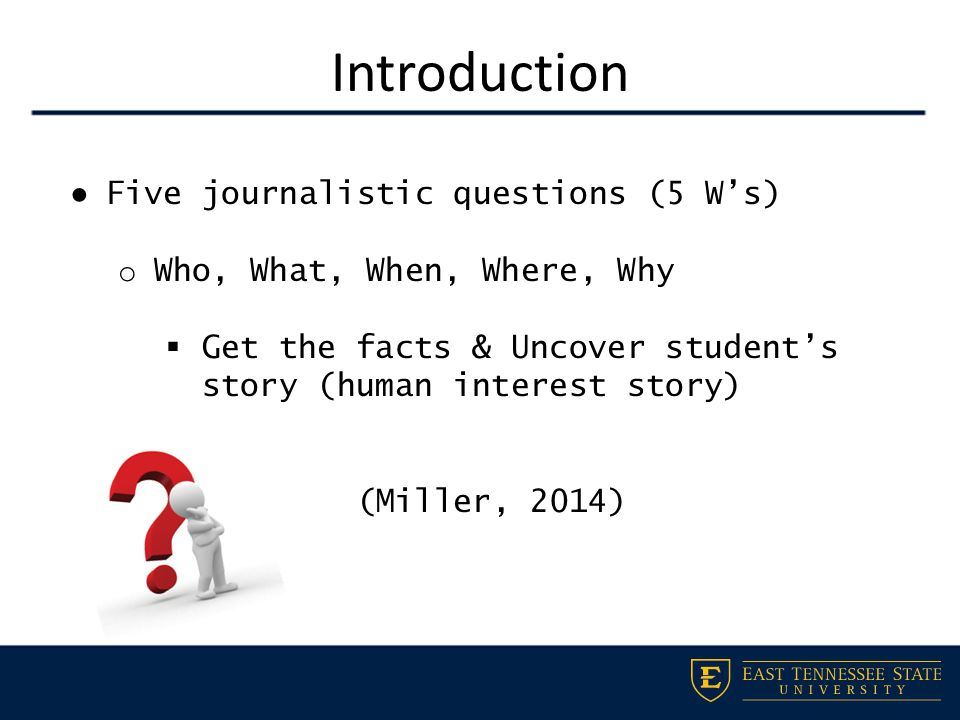 Introduction o How - Advisor as Editor  Understand student's story  Encourage student motivation  Help students learn how to reach their potential (Miller, 2014)