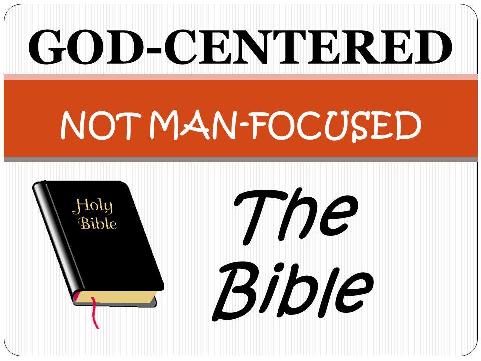 GOD-CENTERED BIBLE Begins & Ends With God.