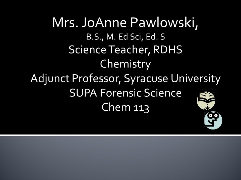 Mrs.JoAnne Pawlowski, B.S., M. Ed Sci, Ed.