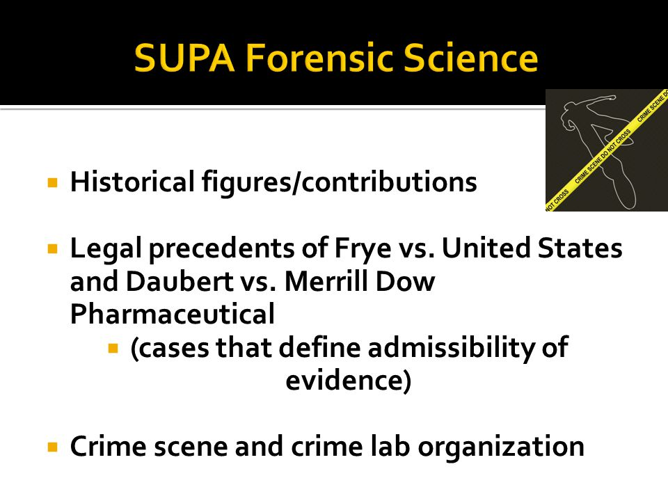  Historical figures/contributions  Legal precedents of Frye vs.
