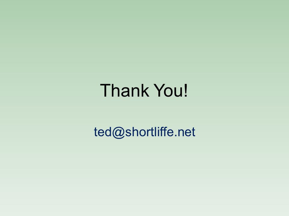 Thank You! ted@shortliffe.net