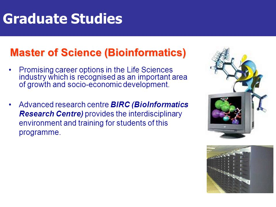 Graduate Studies Promising career options in the Life Sciences industry which is recognised as an important area of growth and socio-economic development.