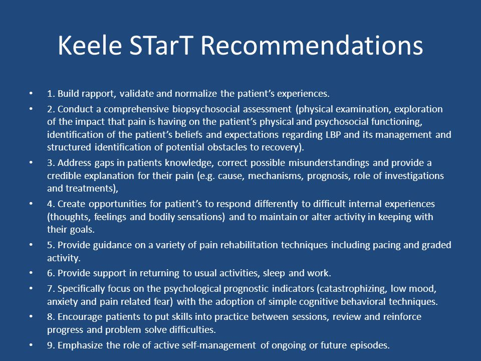 Keele STarT Recommendations 1. Build rapport, validate and normalize the patient's experiences.