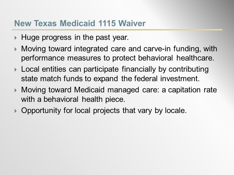 New Texas Medicaid 1115 Waiver  Huge progress in the past year.