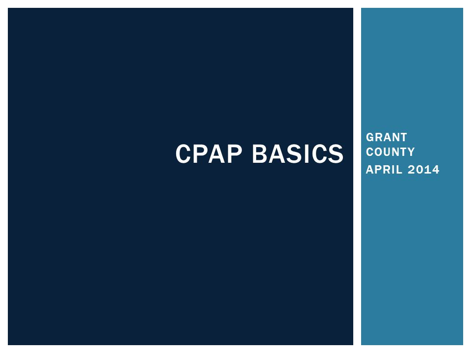 GRANT COUNTY APRIL 2014 CPAP BASICS