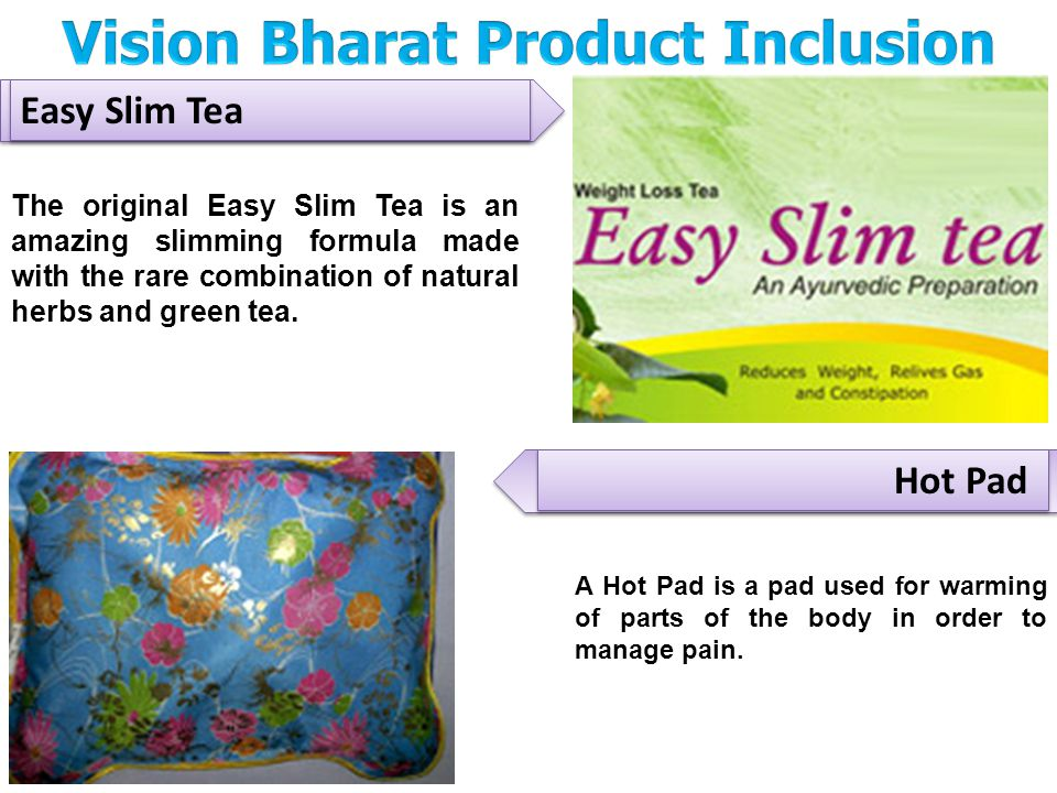 Easy Slim Tea Hot Pad The original Easy Slim Tea is an amazing slimming formula made with the rare combination of natural herbs and green tea. A Hot P