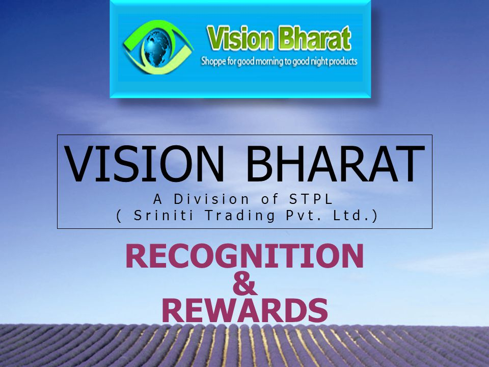 RECOGNITION & REWARDS VISION BHARAT A Division of STPL ( Sriniti Trading Pvt. Ltd.)