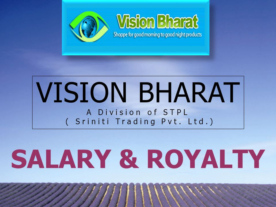 SALARY & ROYALTY VISION BHARAT A Division of STPL ( Sriniti Trading Pvt. Ltd.)