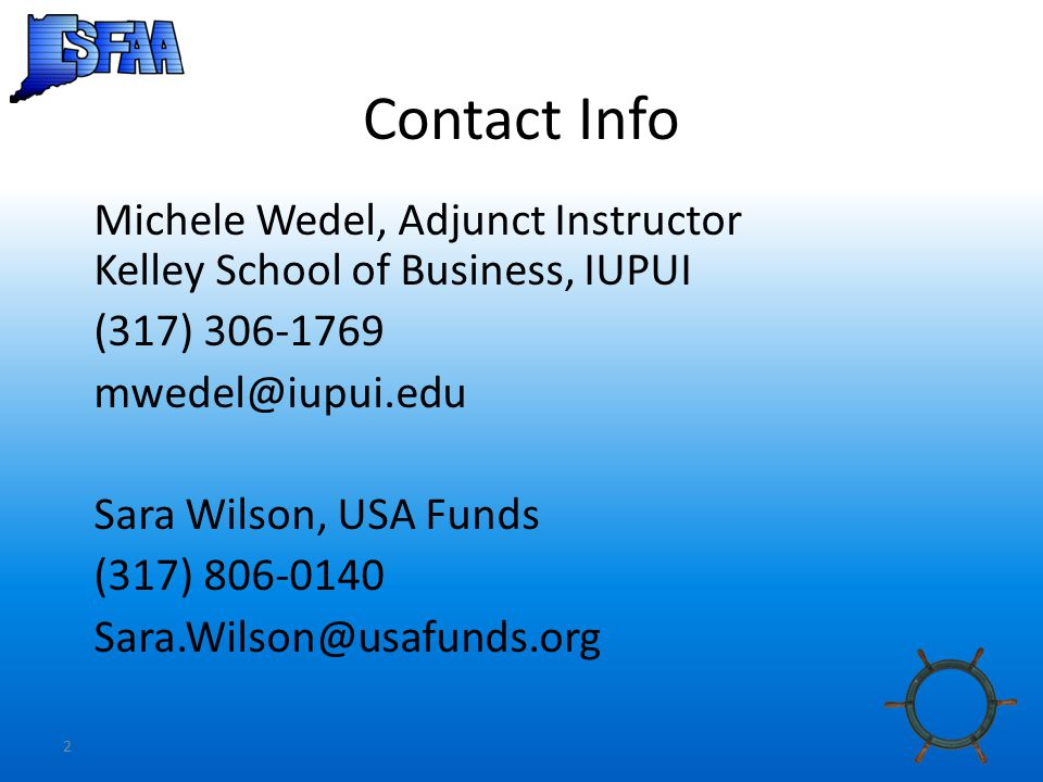 2 Contact Info Michele Wedel, Adjunct Instructor Kelley School of Business, IUPUI (317) 306-1769 mwedel@iupui.edu Sara Wilson, USA Funds (317) 806-0140 Sara.Wilson@usafunds.org