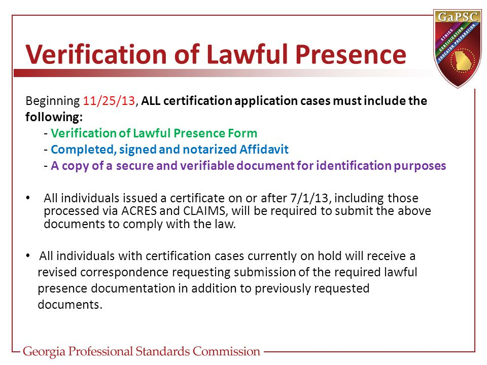 Verification of Lawful Presence Beginning 11/25/13, ALL certification application cases must include the following: - Verification of Lawful Presence