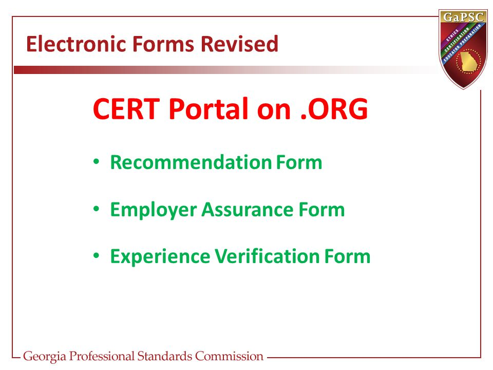 Electronic Forms Revised CERT Portal on.ORG Recommendation Form Employer Assurance Form Experience Verification Form