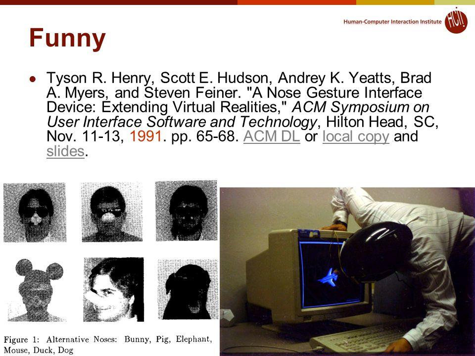 Funny Tyson R. Henry, Scott E. Hudson, Andrey K.