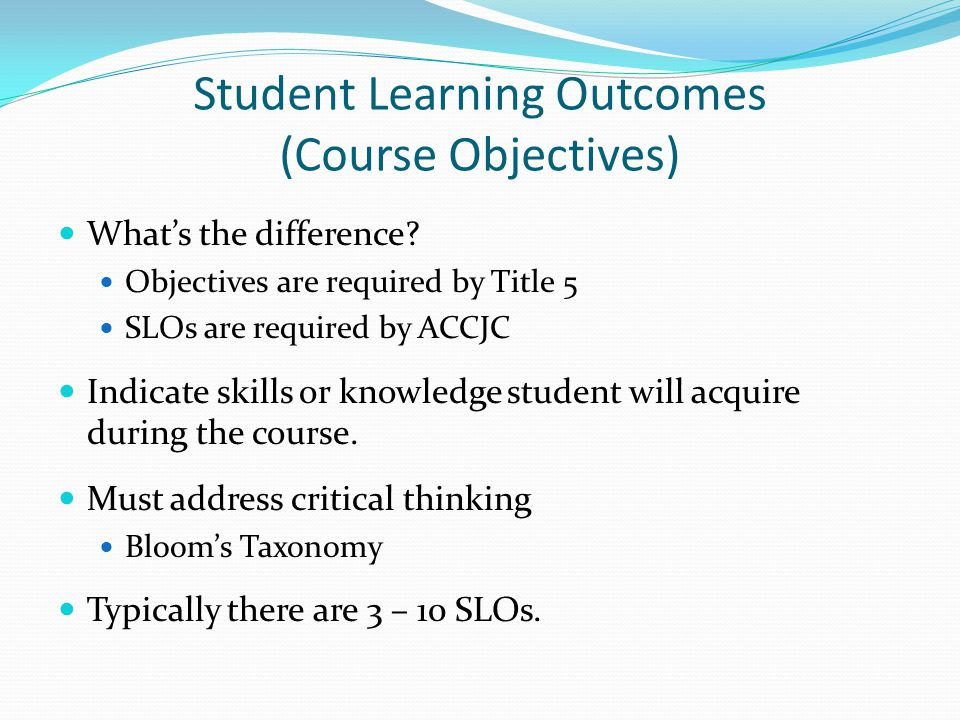Student Learning Outcomes (Course Objectives) What's the difference.