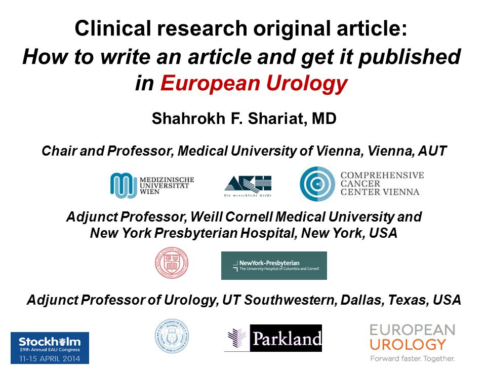 Clinical research original article: How to write an article and get it published in European Urology Shahrokh F.