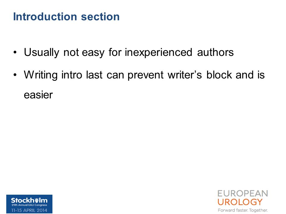 Usually not easy for inexperienced authors Writing intro last can prevent writer's block and is easier Introduction section