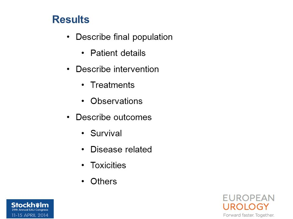 Results Describe final population Patient details Describe intervention Treatments Observations Describe outcomes Survival Disease related Toxicities Others