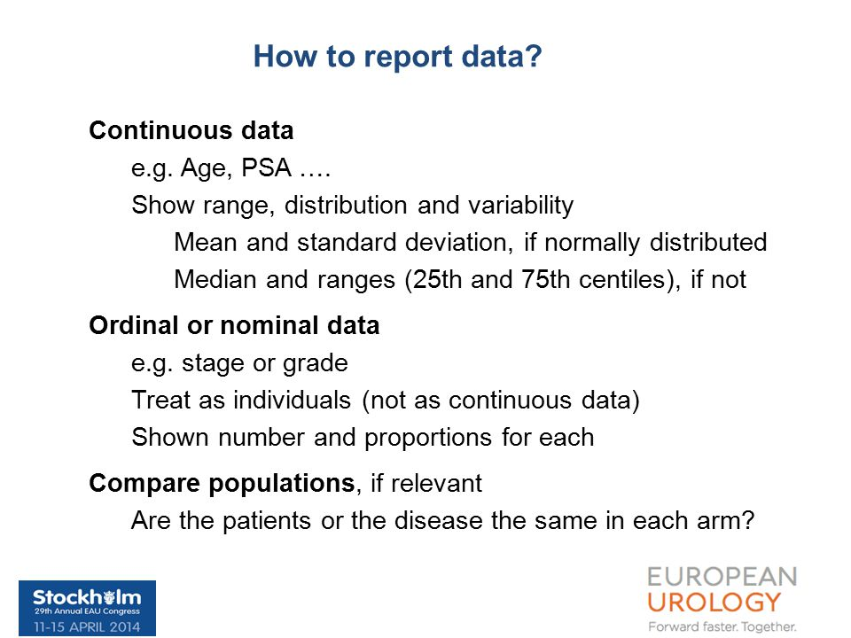 How to report data. Continuous data e.g. Age, PSA ….