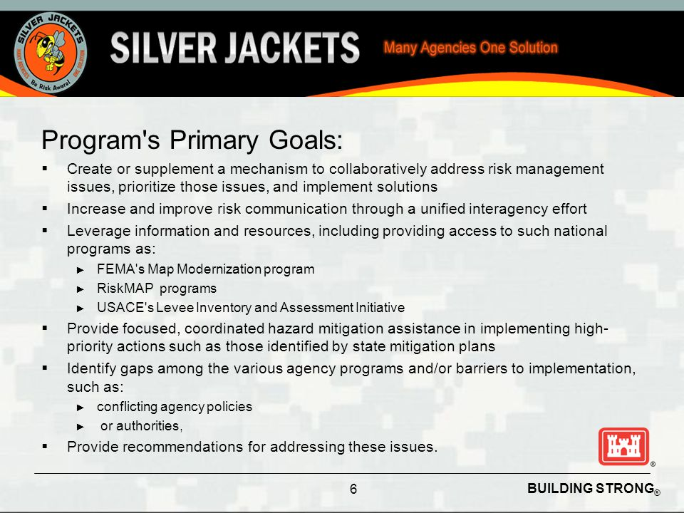 BUILDING STRONG ® Program's Primary Goals:  Create or supplement a mechanism to collaboratively address risk management issues, prioritize those issu