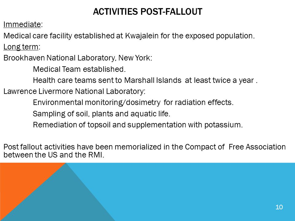 ACTIVITIES POST-FALLOUT Immediate: Medical care facility established at Kwajalein for the exposed population.