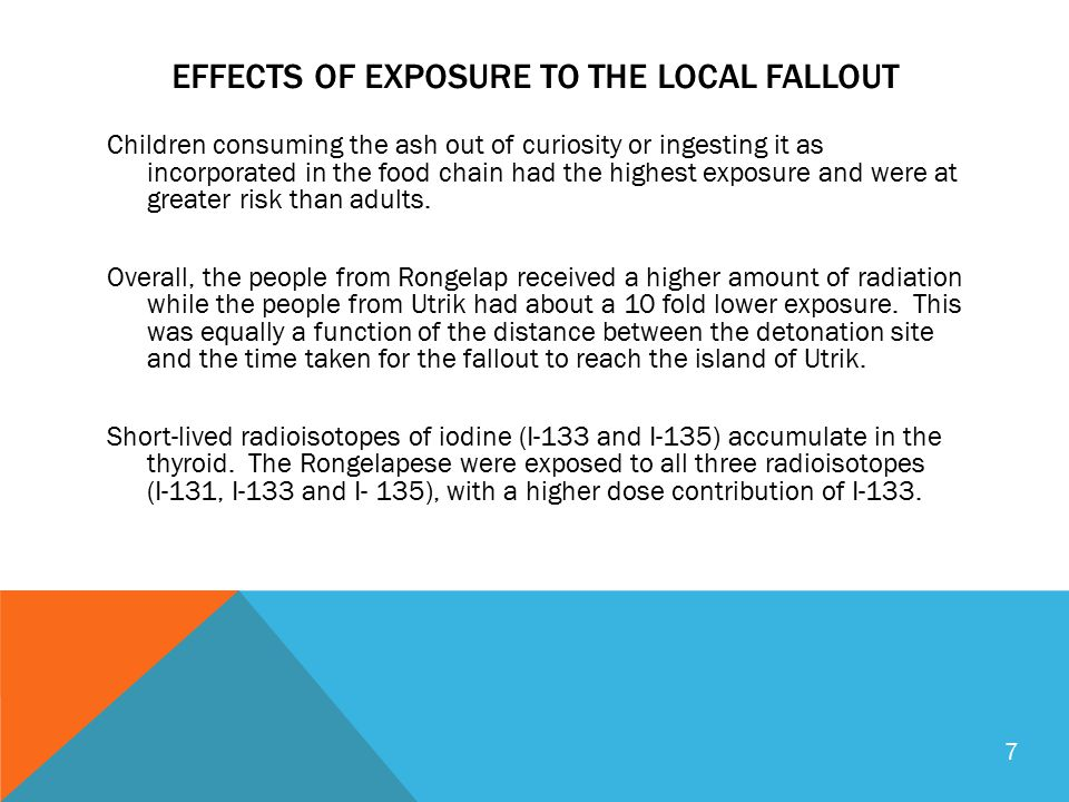 EFFECTS OF EXPOSURE TO THE LOCAL FALLOUT Children consuming the ash out of curiosity or ingesting it as incorporated in the food chain had the highest