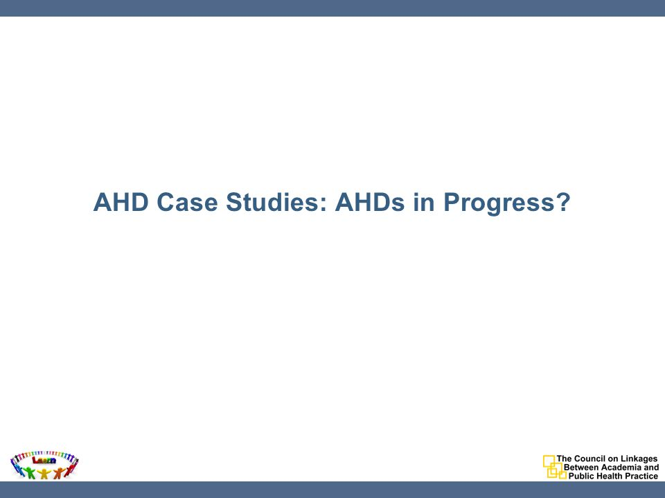AHD Case Studies: AHDs in Progress