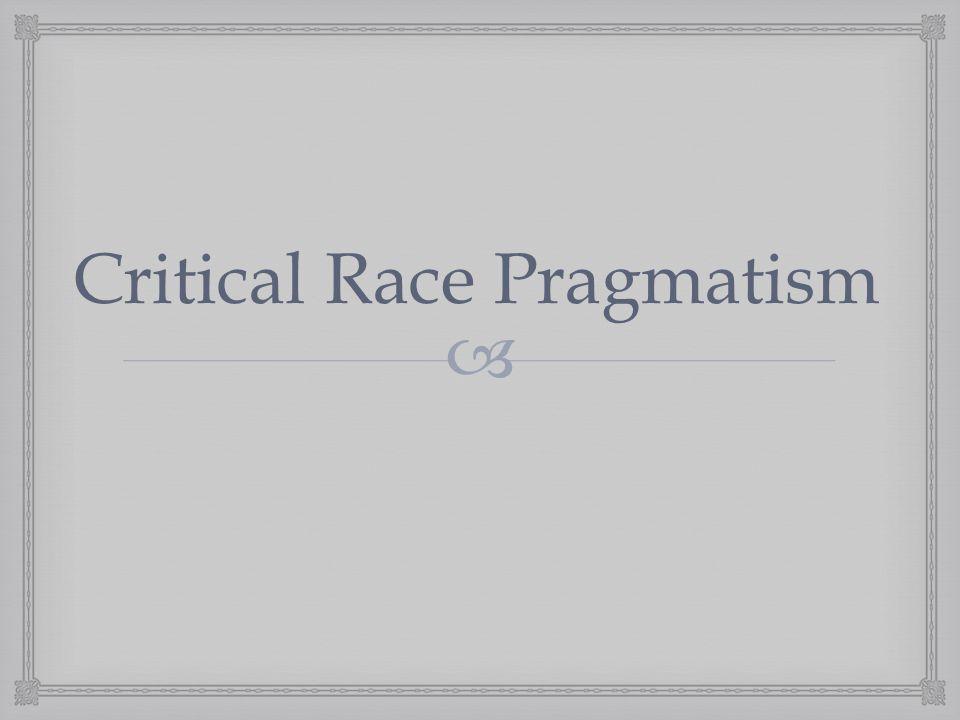  Critical Race Pragmatism