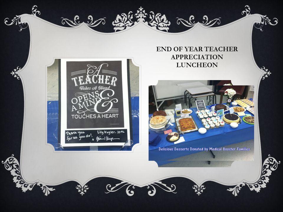 END OF YEAR TEACHER APPRECIATION LUNCHEON