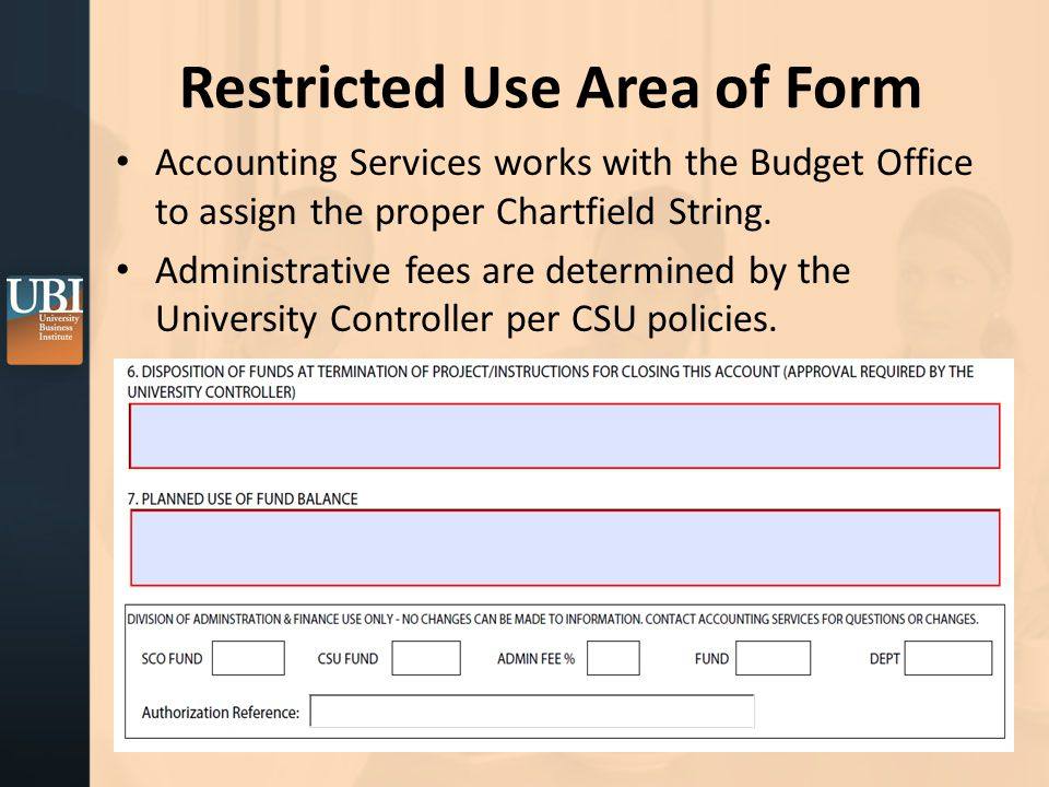 Restricted Use Area of Form Accounting Services works with the Budget Office to assign the proper Chartfield String.