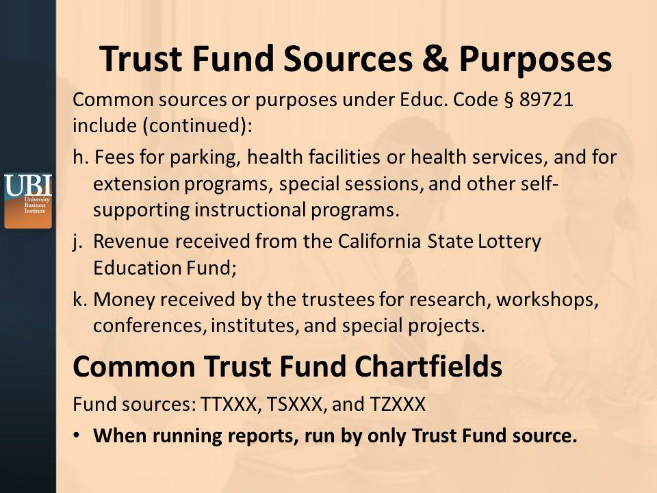Trust Fund Sources & Purposes Common sources or purposes under Educ.
