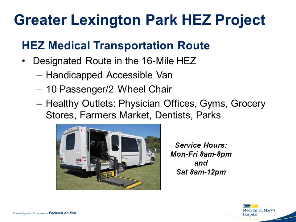 Greater Lexington Park HEZ Project Mobile Dental Clinic Outfit MSMH Mobile Outreach Center Dental Hygienist Training Program –Fortis College Incentivize Local Dentists and Hygienists for Participation