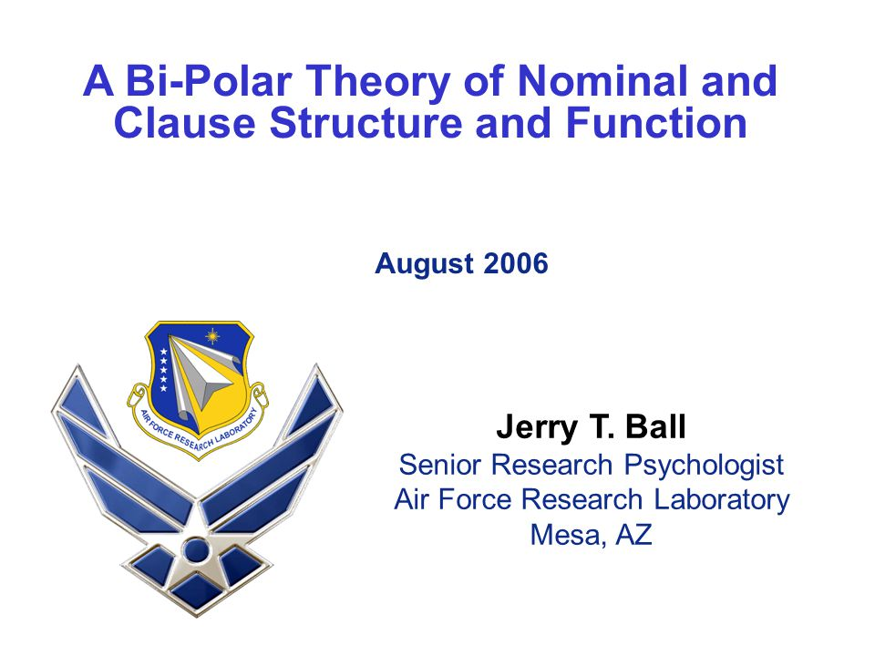 A Bi-Polar Theory of Nominal and Clause Structure and Function August 2006 Jerry T.
