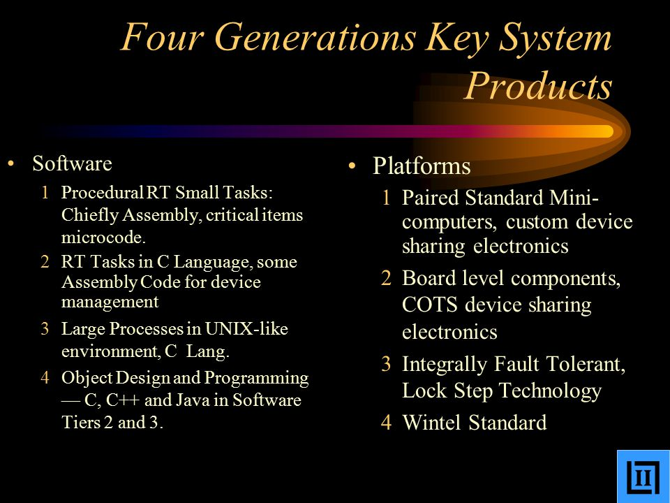 Four Generations Key System Products Software 1Procedural RT Small Tasks: Chiefly Assembly, critical items microcode.