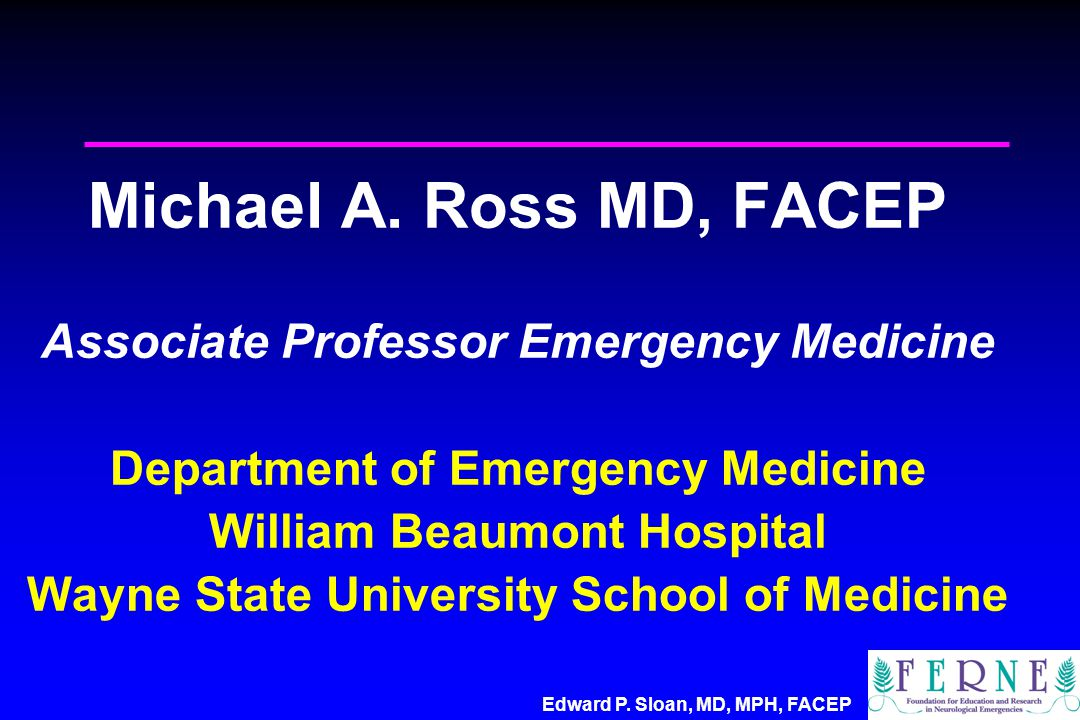Edward P. Sloan, MD, MPH, FACEP Michael A.
