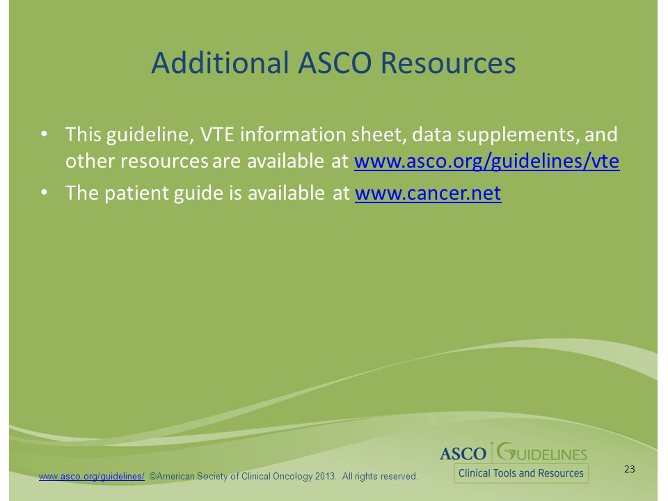www.asco.org/guidelines/www.asco.org/guidelines/ ©American Society of Clinical Oncology 2013.