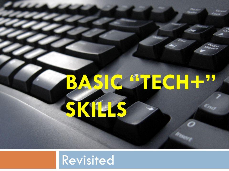 BASIC TECH+ SKILLS Revisited