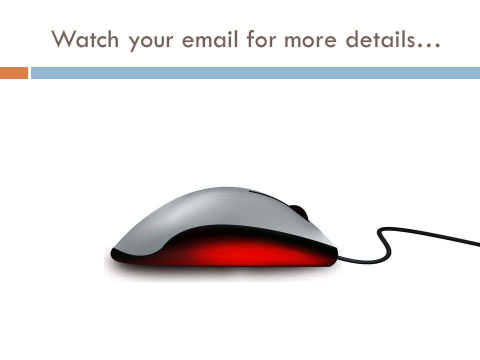 Watch your email for more details…