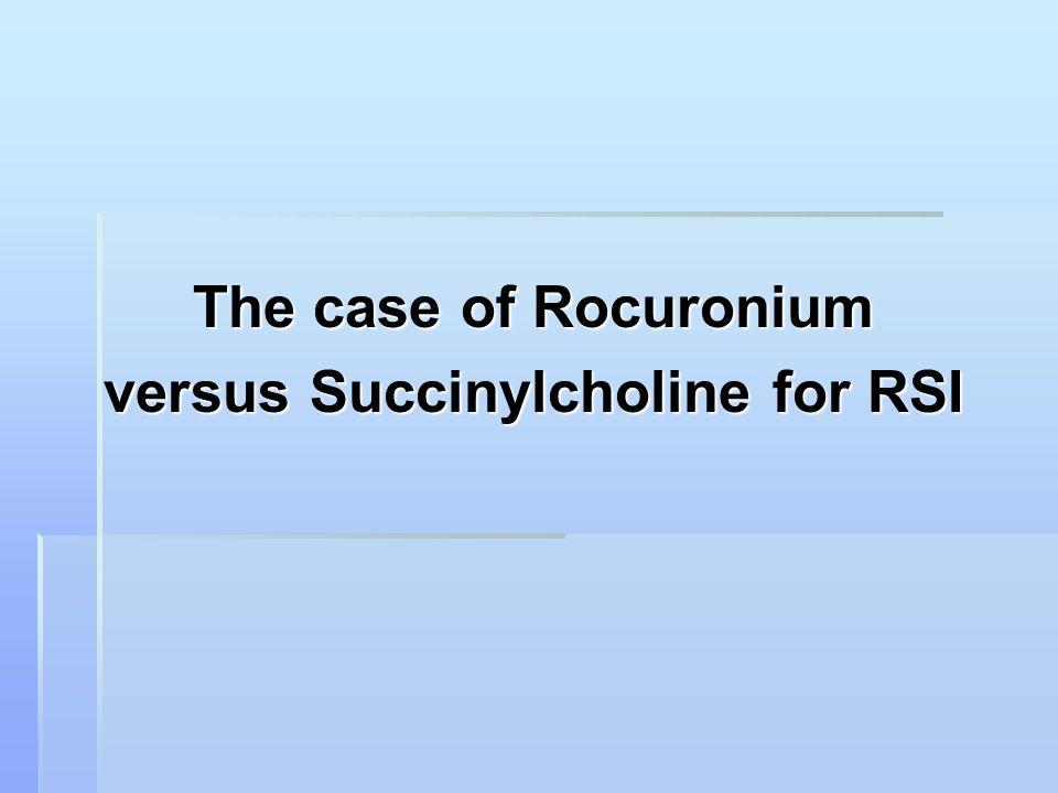 The case of Rocuronium versus Succinylcholine for RSI