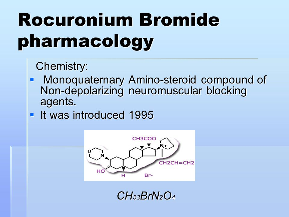  Presentation - Rocuronium is supplied as a sterile, isotonic solution that is clear.
