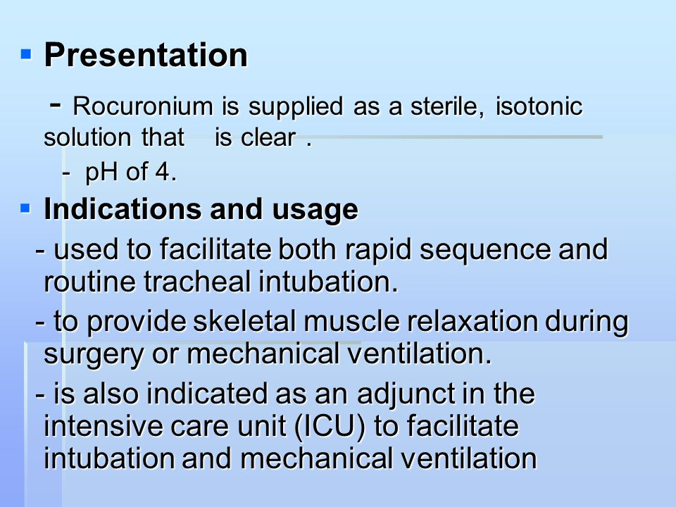  Presentation - Rocuronium is supplied as a sterile, isotonic solution that is clear.
