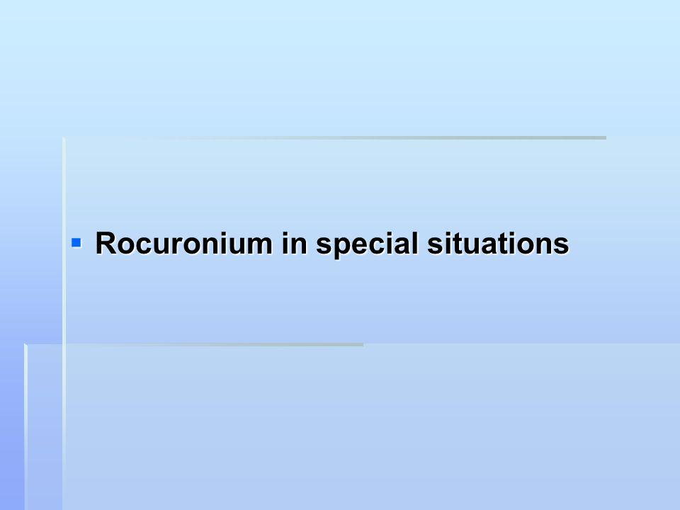  Rocuronium in special situations