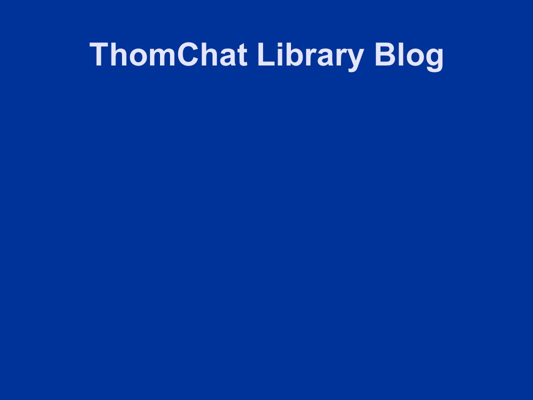 ThomChat Library Blog