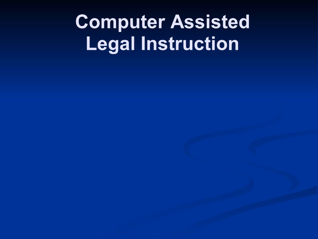 Computer Assisted Legal Instruction