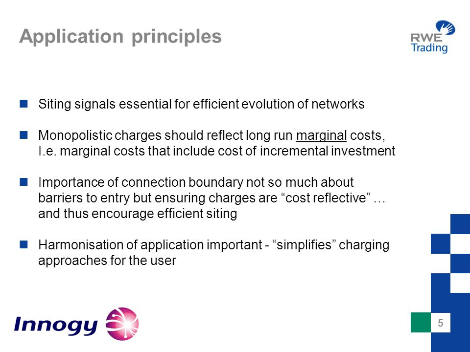 5 Application principles Siting signals essential for efficient evolution of networks Monopolistic charges should reflect long run marginal costs, I.e