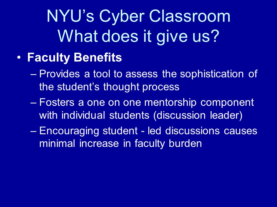 NYU's Cyber Classroom What does it give us.