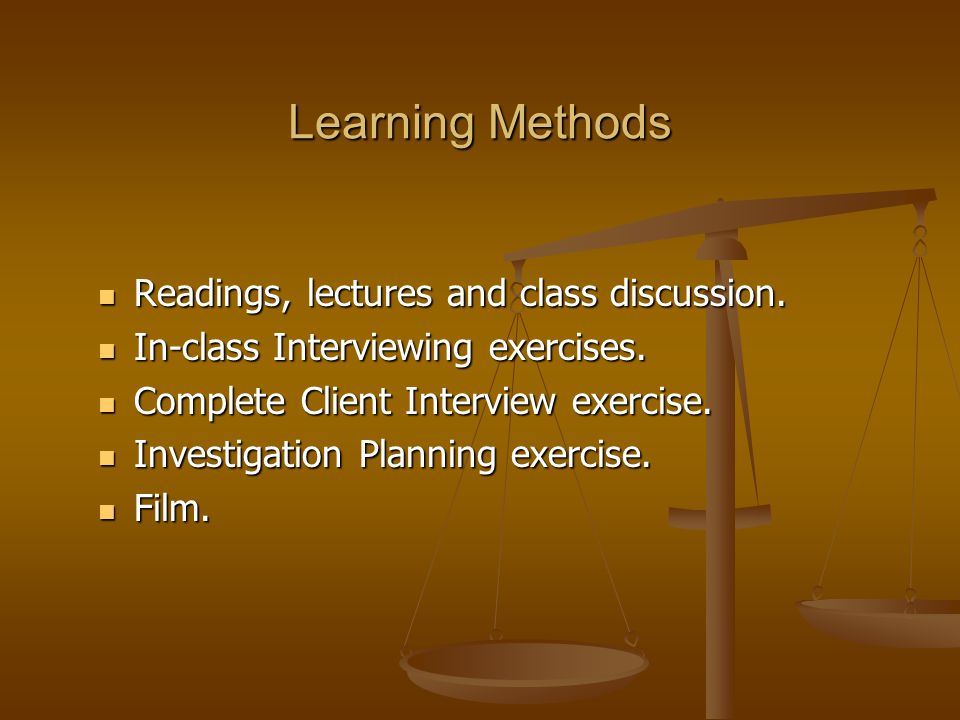 Learning Methods Readings, lectures and class discussion.